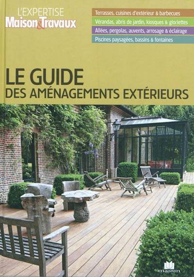 livre le guide des am nagements ext rieurs catherine levard charles massin et cie l. Black Bedroom Furniture Sets. Home Design Ideas