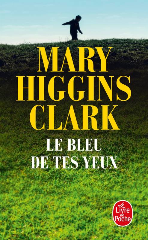 livre le bleu de tes yeux mary higgins clark le livre de poche thrillers 9782253000518. Black Bedroom Furniture Sets. Home Design Ideas