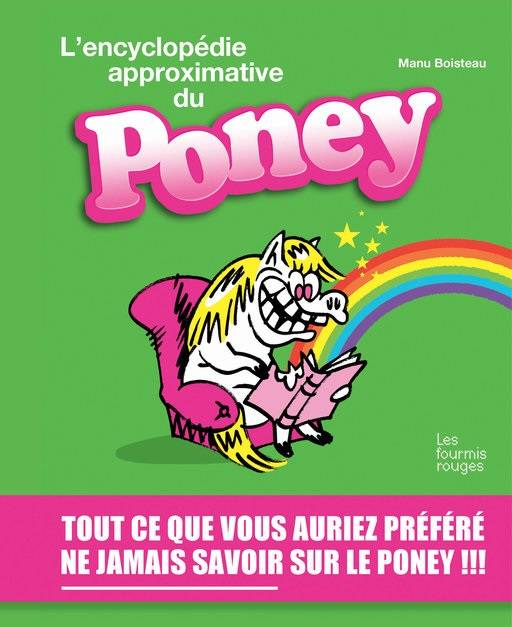 L'ENCYCLOPEDIE APPROXIMATIVE DU PONEY