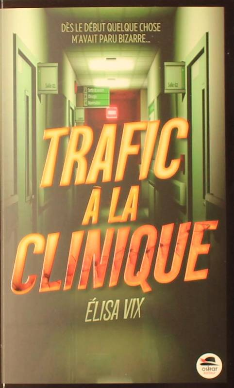 TRAFIC A LA CLINIQUE