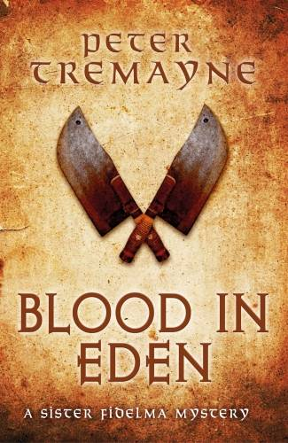 Blood in Eden (Sister Fidelma Mysteries Book 30), An unputdownable mystery of bloodshed and betrayal