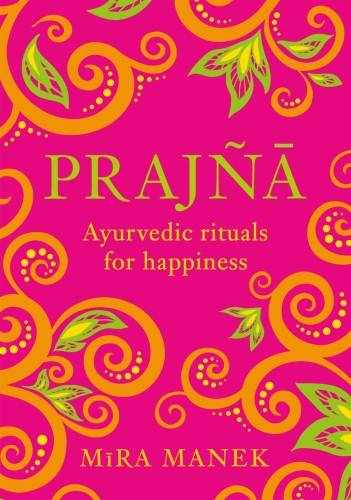 Prajna, Ayurvedic Rituals For Happiness