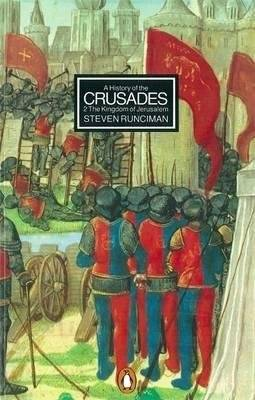 A HISTORY OF THE CRUSADES, 1, 2 and 3.