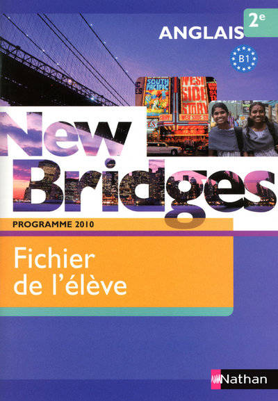 NEW BRIDGES 2E 2010 - FICHIER ELEVE, Exercices