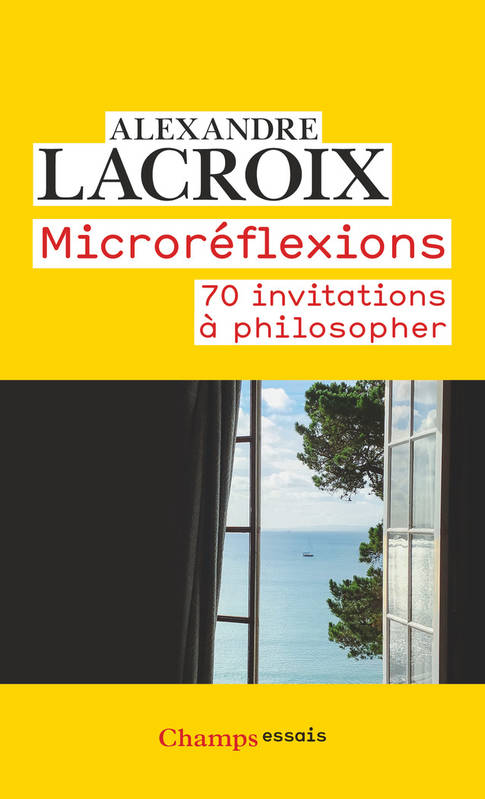 Microréflexions, 70 invitations à philosopher
