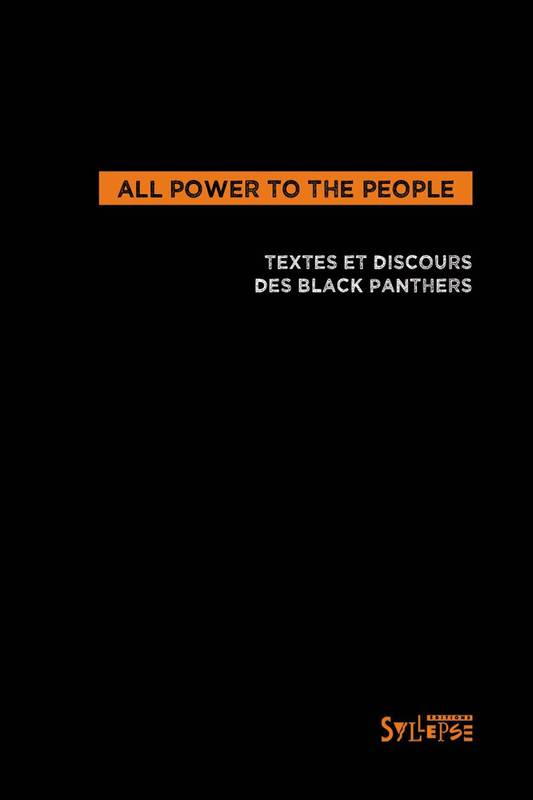 All power to the people , textes, déclarations, entretiens des Black Panthers
