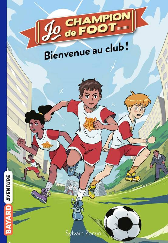 2, Jo, champion de foot, Tome 02, Bienvenue au Club !