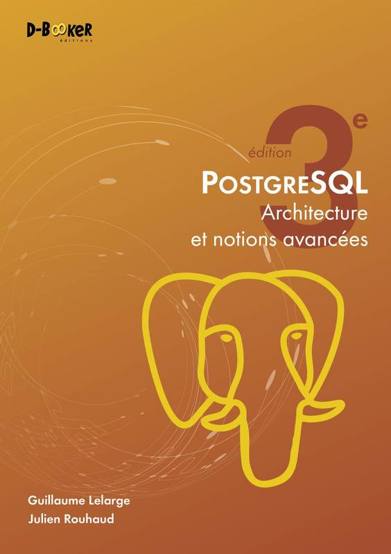 POSTGRESQL - ARCHITECTURE ET NOTIONS AVANCEES