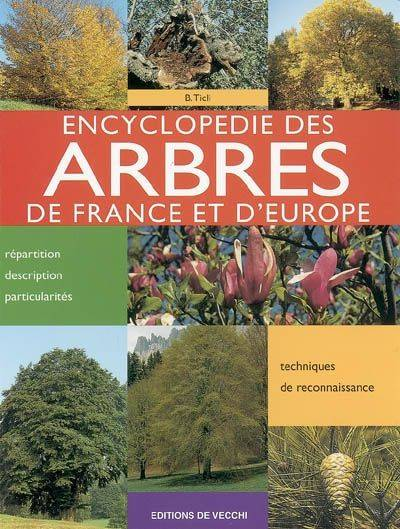 livre encyclopedie des arbres de france et d 39 europe bernardo ticli ditions de vecchi j 39 aime. Black Bedroom Furniture Sets. Home Design Ideas