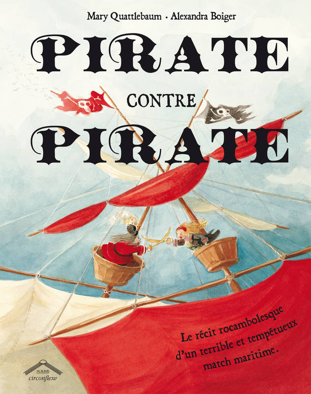 PIRATE CONTRE PIRATE, le récit rocambolesque d'un terrible et tempétueux match maritime