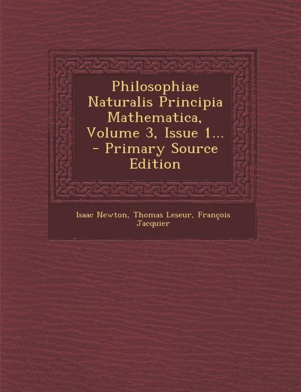 Philosophiae Naturalis Principia Mathematica, Volume 3, Issue 1...