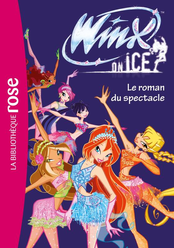 Livre Winx Club Winx On Ice Le Roman Du Spectacle Le