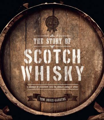 The Story of Scotch Whisky (Anglais), A Journey of Discovery into the World's Noblest Spirit