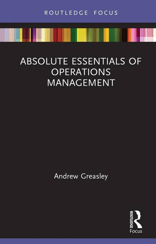 ABSOLUTE ESSENTIALS OF OPERATIONS MANAGEMENT ( ABSOLUTE ESSENTIALS OF BUSINESS AND ECONOMICS ) (1ST