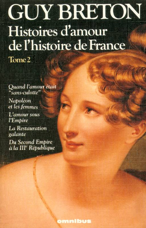 livre histoires d 39 amour de l 39 histoire de france tome 2 guy breton omnibus collection. Black Bedroom Furniture Sets. Home Design Ideas