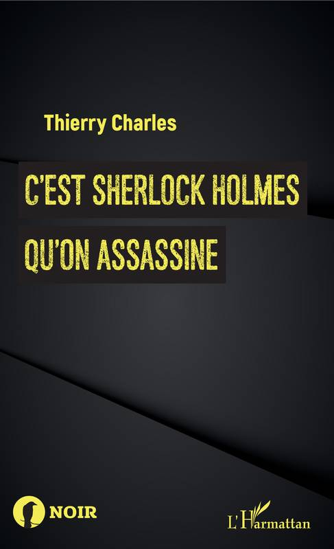 C'est Sherlock Holmes qu'on assassine