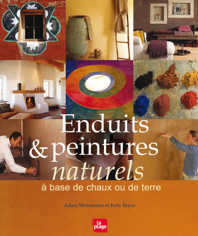 livre enduits peintures naturels base de chaux ou de terre bryce katy weismann adam. Black Bedroom Furniture Sets. Home Design Ideas