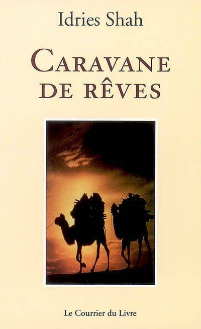 livre caravane de r ves idries shah courrier du livre. Black Bedroom Furniture Sets. Home Design Ideas