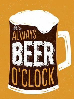 It's Always Beer O'Clock (Anglais)