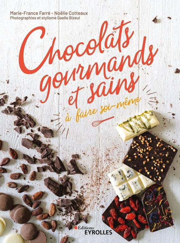 CHOCOLATS GOURMANDS ET SAINS A FAIRE SOI-MEME