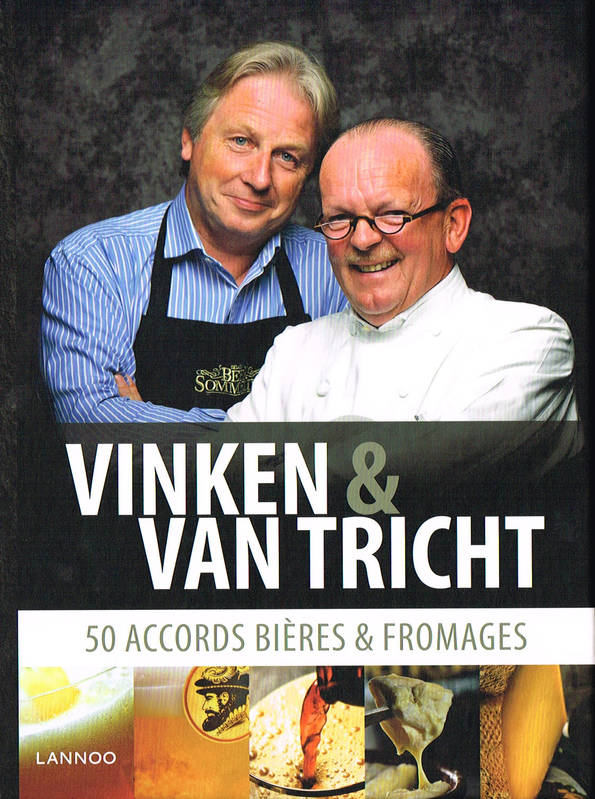 Vinken & Van Tricht, 50 accords bières & fromages