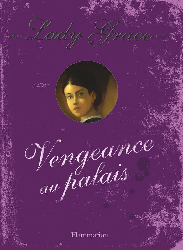 6, 6/LADY GRACE -VENGEANCE AU PALAIS