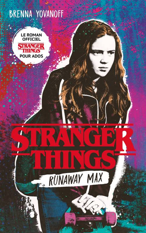 Stranger Things, Runaway Max