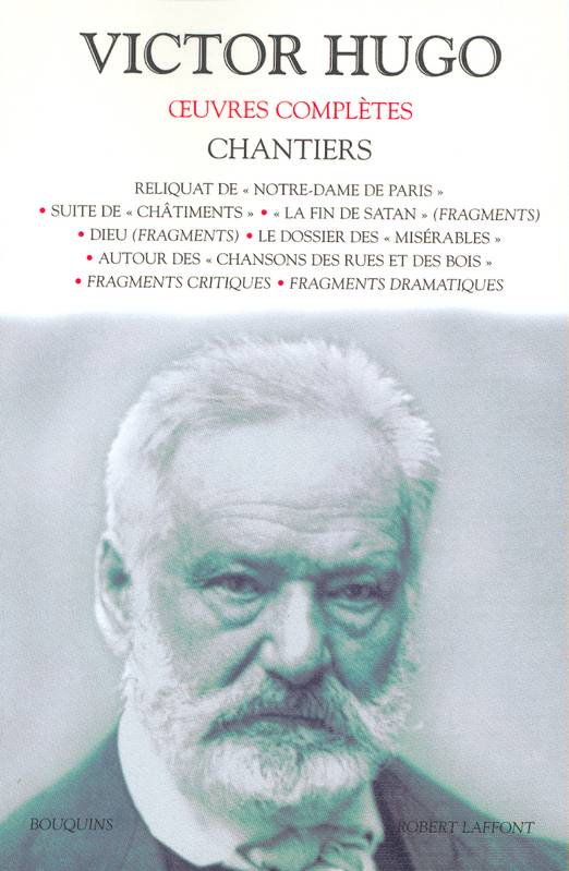 Oeuvres complètes / Victor Hugo, Oeuvres complètes - Chantiers