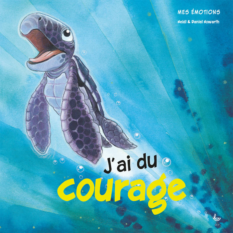 MES EMOTIONS - J'AI DU COURAGE