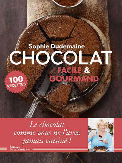 Chocolat facile & gourmand / 100 recettes