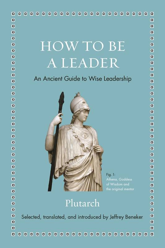 How to be a leader, An ancient guide to wise leadership