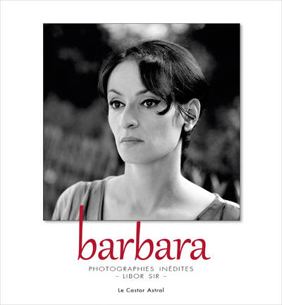 Barbara, photographies inédites de Libor Sir, [photographies inédites]