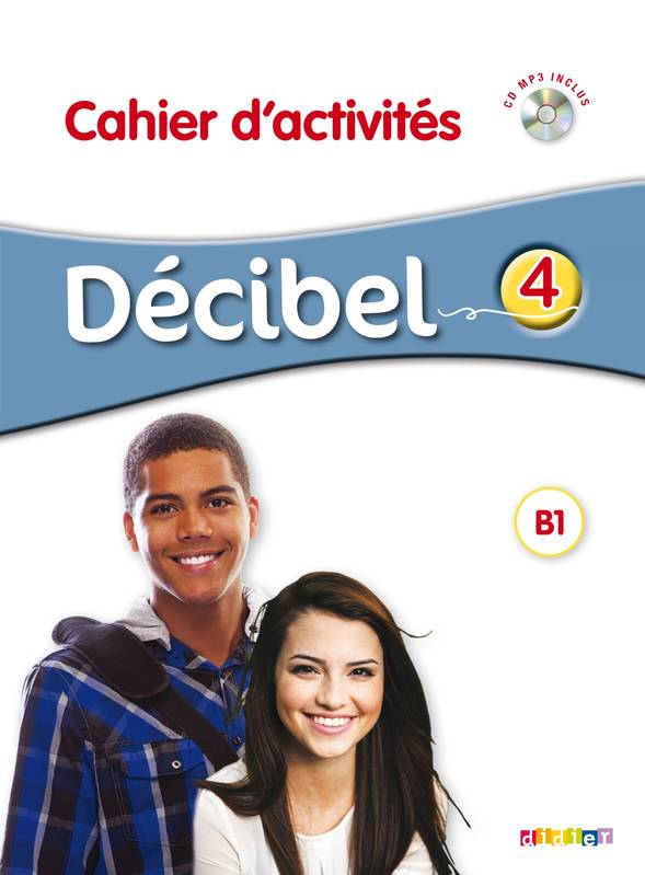Decibel 4 niv. B1.1 - Cahier + CD mp3