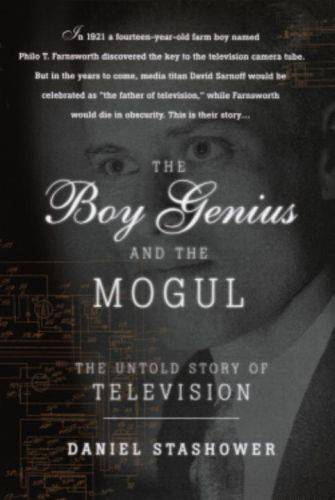 The Boy Genius and the Mogul, The Untold Story of Television