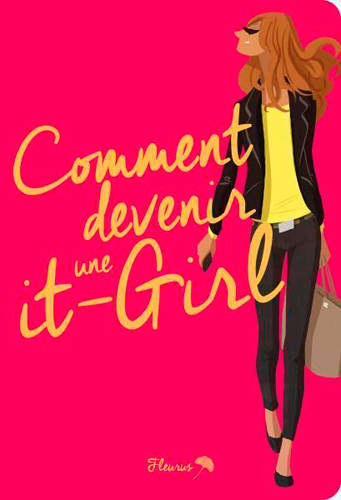 Comment devenir une it-girl