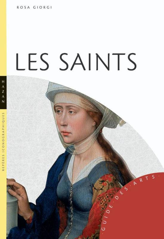 Les saints / guide iconographique