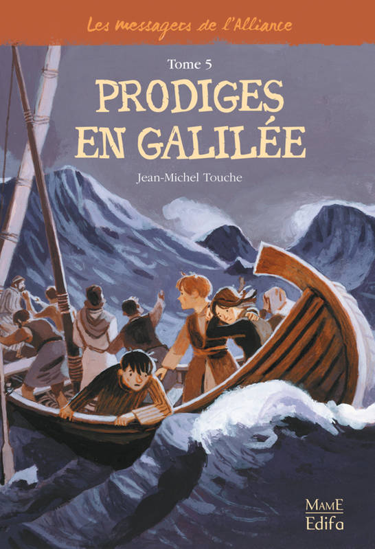 Les messagers de l'Alliance, Prodiges en Galilée, Les messagers de l'Alliance - Tome 5