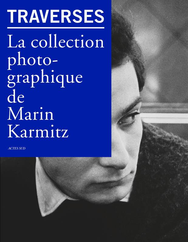 Traverses, La collection photographique de marin karmitz