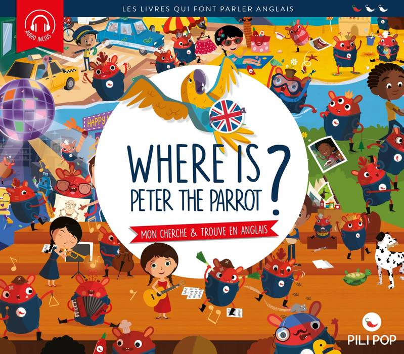 Where is Peter the parrot ?, Mon cherche et trouve en anglais