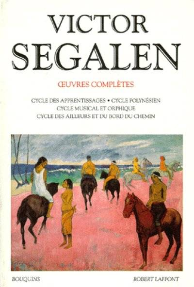 Oeuvres complètes / Victor Segalen., Tome 1, Œuvres complètes, Tome 1