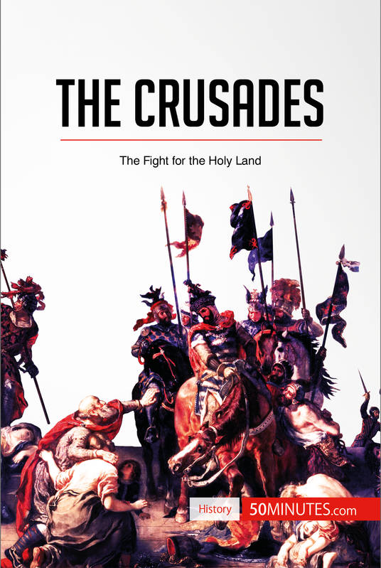 ebook the crusades the fight for the holy land 50minutes com history. Black Bedroom Furniture Sets. Home Design Ideas