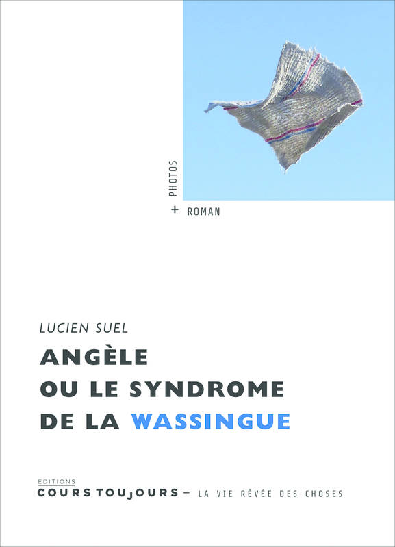 ANGELE OU LE SYNDROME DE LA WASSINGUE