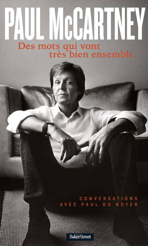 livre paul mccartney des mots qui vont tr s bien ensemble paul du noyer baker street. Black Bedroom Furniture Sets. Home Design Ideas