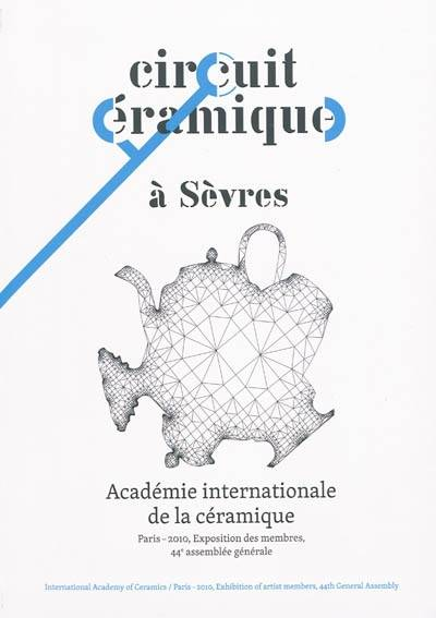 EXPO ACADEMIE INTERNATIONALE DE LA CERAMIQUE A SEVRES