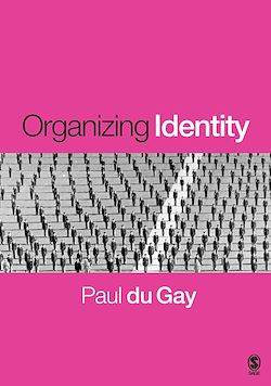 Organizing Identity, Persons and Organizations after theory