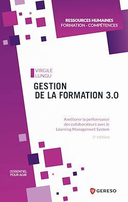 Gestion de la formation 3.0, Améliorer la performance des collaborateurs avec le learning management system