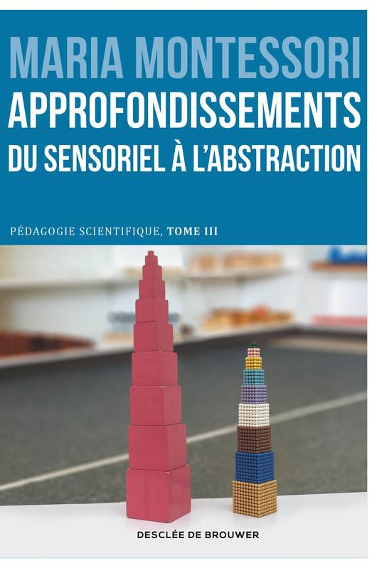 Approfondissements : du sensoriel à l'abstraction, Pédagogie scientifique, tome III