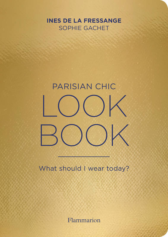 PARISIAN CHIC - LOOK BOOK - WHAT SHOULD I WEAR TODAY ?