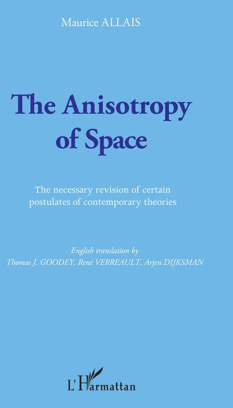 The Anisotropy of Space, The necessary revision of certain postulates of contemporary theories