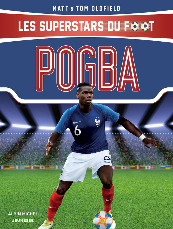 Pogba, Les Superstars du foot